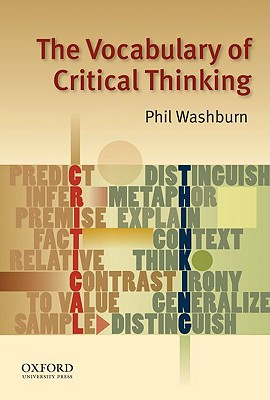 The Vocabulary of Critical Thinking By Washburn, Phil